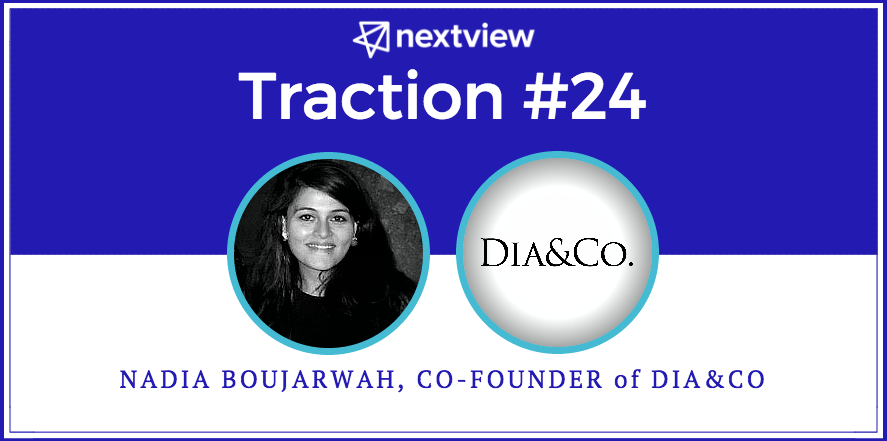Stop Generating Ideas & Start Solving Problems [Traction #24: Nadia Boujarwah, Dia&Co]