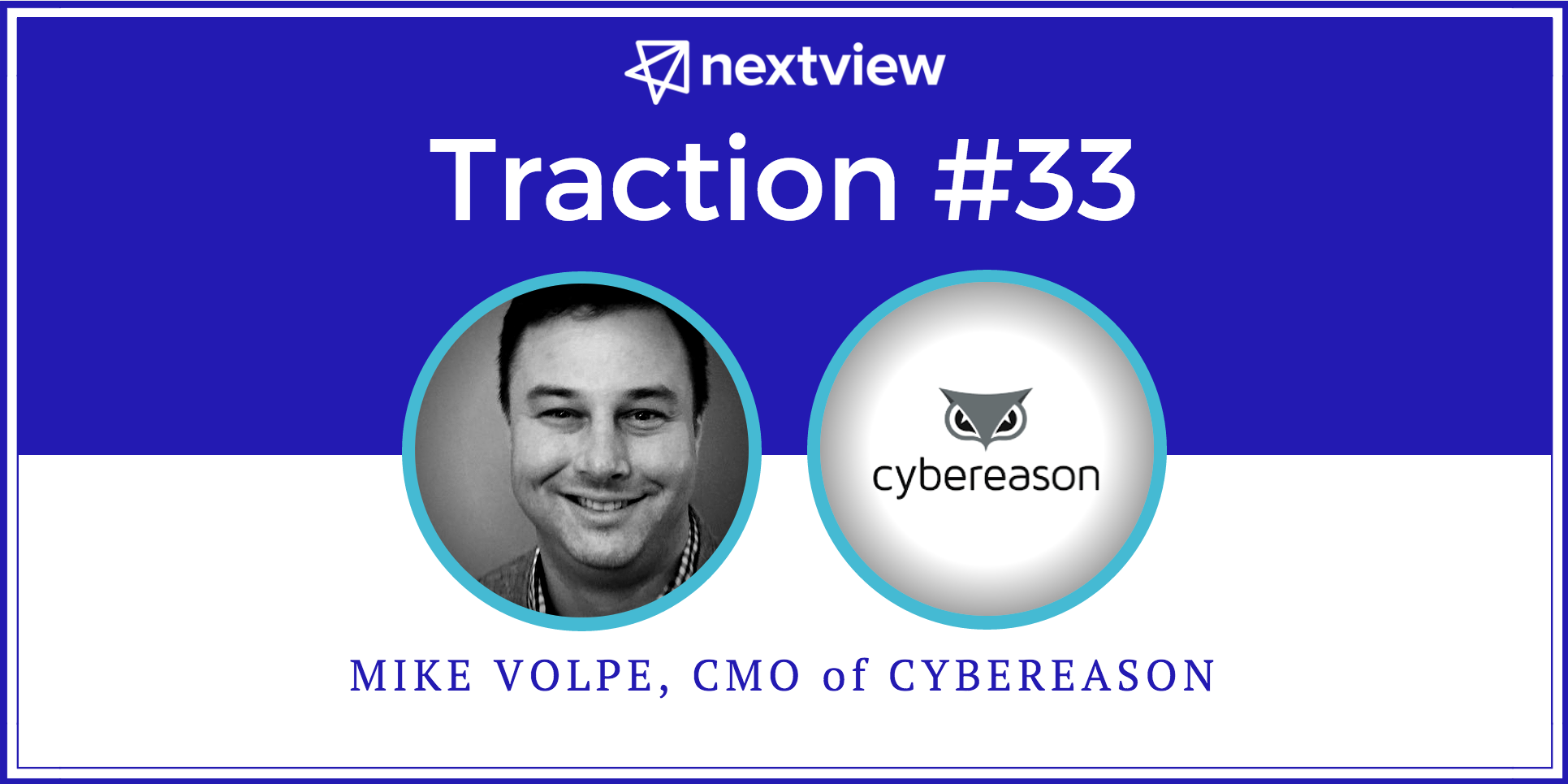 How to Build a Startup Marketing Team from Zero [Traction #33: Mike Volpe, Cybereason]